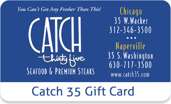 Gift cards for catch 35 seafood and steaks in chicago and naperville this gift card may be used at any catch 35 restaurant no value until activatedis card cannot be redeemed for cash and lost or stolen cards will not be negle Image collections